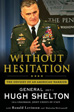 Without Hesitation by General Hugh Shelton and Ron Levinson